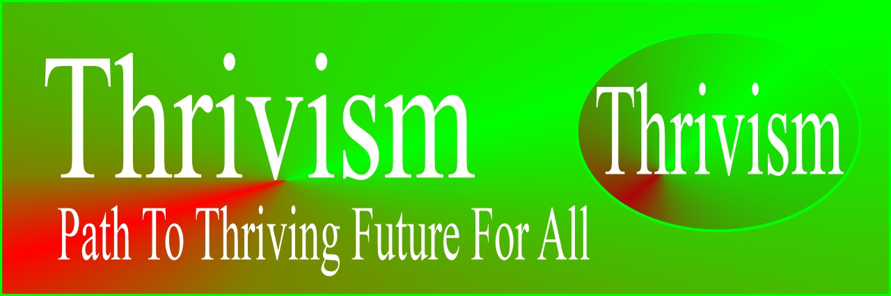 Thrivism - Path to Thriving Future for All